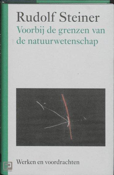 Voorbij de grenzen van de natuurwetenschap - Werken en voordrachten
