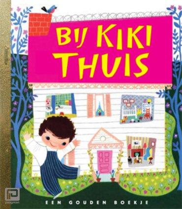 Bij Kiki thuis - Gouden Boekjes