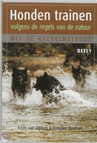 Honden trainen volgens de regels van de natuur met de roedelmethode / 1