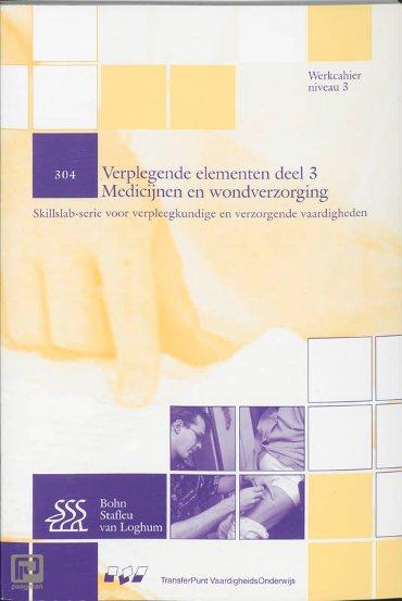 Verplegende elementen deel 3 Medicijnen en wondverzorging - Skillslab-serie