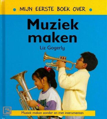 Mijn eerste boek over muziek maken - Mijn eerste boek over...