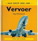 Mijn eerste boek over vervoer - Mijn eerste boek over...