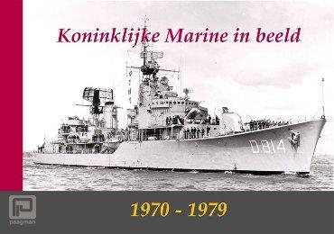 Koninklijke Marine in beeld / 1970-1979
