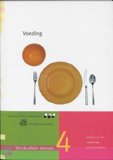 Voeding / Niveau 4 / Werkcahier - Skillslab-serie
