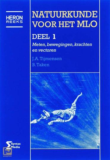 Natuurkunde voor het MLO / 1 Meten, bewegingen, krachten en vectoren - Heron-reeks