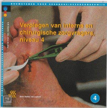 Verplegen van interne en chirurgische zorgvragers / Niveau 4 - Bouwstenen gezondheidszorgonderwijs
