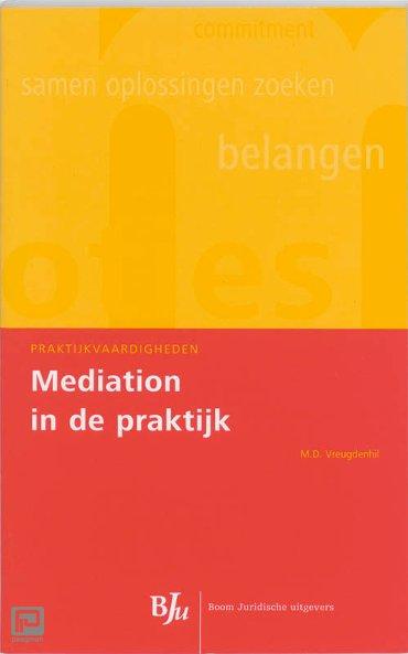 Mediation in de praktijk - Praktijkvaardigheden