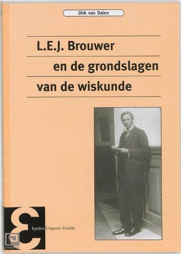 L.E.J. Brouwer en de grondslagen van de wiskunde - Epsilon uitgaven