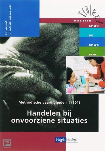 Methodische vaardigheden 1 / 301 Handelen bij onvoorziene situaties - Traject Welzijn
