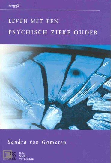 Leven met een psychisch zieke ouder - Van A tot ggZ