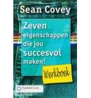 Zeven eigenschappen die jou succesvol maken! / Werkboek