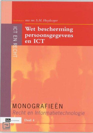 Wet bescherming persoonsgegevens en ICT - Monografieen Recht en Informatietechnologie