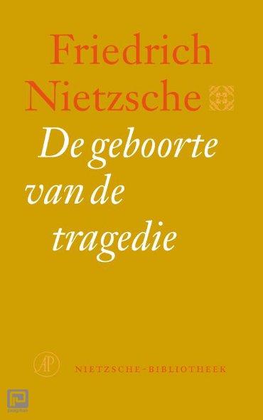 De geboorte van de tragedie - Nietzsche-bibliotheek
