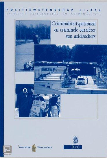 Criminaliteitspatronen en criminele carrieres van asielzoekers - Politiewetenschap