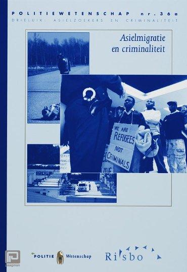 Asielmigratie en criminaliteit - Politiewetenschap