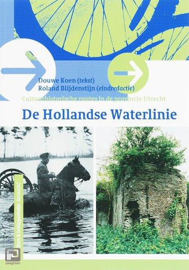 De Hollandse Waterlinie - Cultuurhistorische routes in de provincie Utrecht