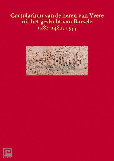 Het cartularium van de heren van Veere uit het geslacht van Borsele 1282-1481, 1555 - Middeleeuwse studies en bronnen