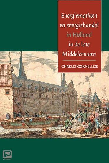 Energiemarkten en energiehandel in Holland in de late Middeleeuwen - Hollandse studien