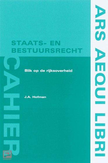 Blik op de rijksoverheid - Ars Aequi cahiers Staats- en bestuursrecht