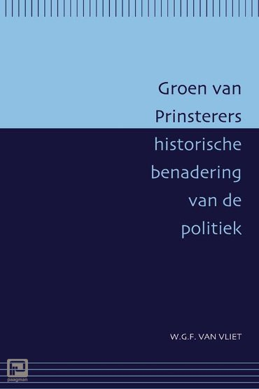 Groen van Prinsterers historische benadering van de politiek - Passage-reeks