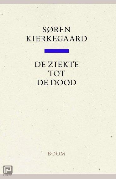 De ziekte tot de dood - Kierkegaard Werken