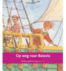 Op weg naar Batavia / de tijd van regenten en vorsten 1600-1700 - Terugblikken