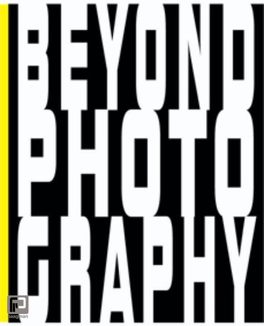 Beyond Photography