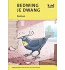 Bedwing je dwang / Werkboek - Kind en Adolescent praktijkreeks