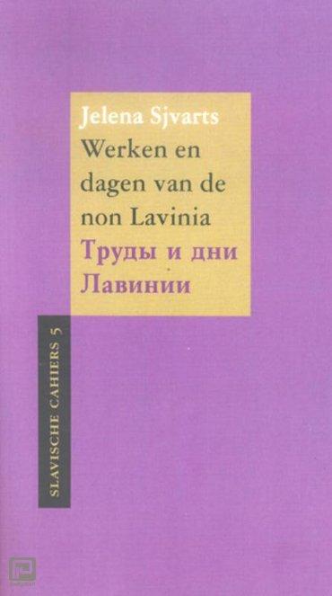 Werken en dagen van de non Lavinia / Trudy i dni Lavinii - Slavische Cahiers