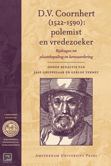 D.V. Coornhert (1522-1590): polemist en vredezoeker - Bibliotheca Dissidentium Neerlandicorum