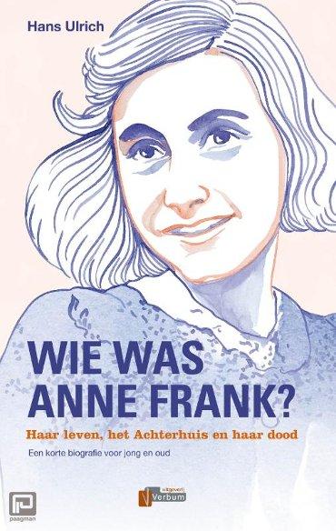 Wie was Anne Frank? - Verbum Holocaust Bibliotheek