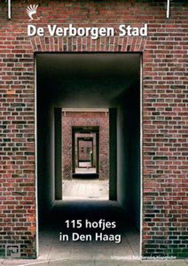 De Verborgen Stad - 115 Hofjes in Den Haag