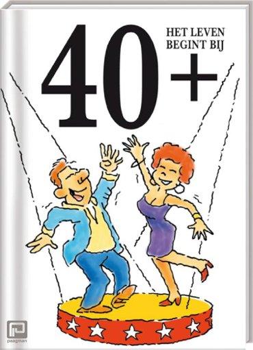 40+ - Leeftijd cadeaureeks: Het leven begint bij...