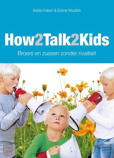 How2talk2kids / broers en zussen zonder rivaliteit