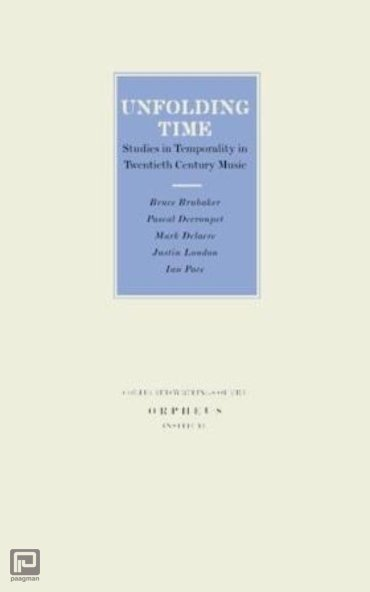 Unfolding Time - Geschriften van het Orpheus Instituut/Collected Writings of the Orpheus Institute