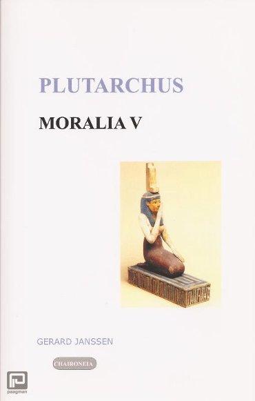 Moralia / 5 Griekse en Egyptische godsdienst - Editio maior