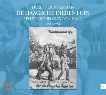Herinneringen aan de Haagsche Dierentuin