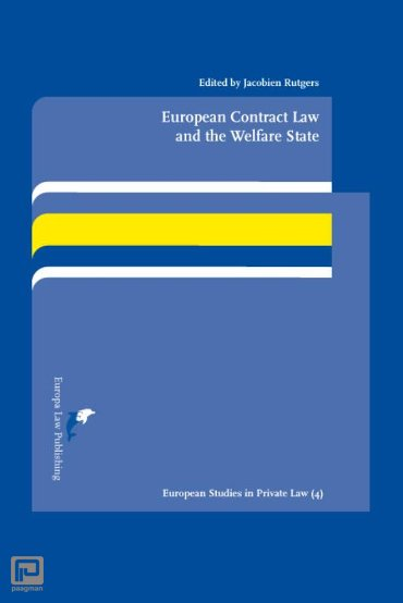 European Contract Law and the Welfare State - European Studies in Private Law