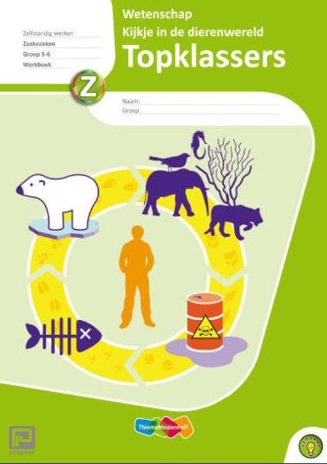 Topklassers Wetenschap Kijkje in de dierenwereld 5 ex / Gr 5/6 / Werkboek