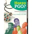 Hoezo PGO? / Deelnemershandleiding voor de opleidingen Zorg & Welzijn in het MBO (Kwalificatieniveau 3 en 4) - Probleemgestuurd medisch onderwijs
