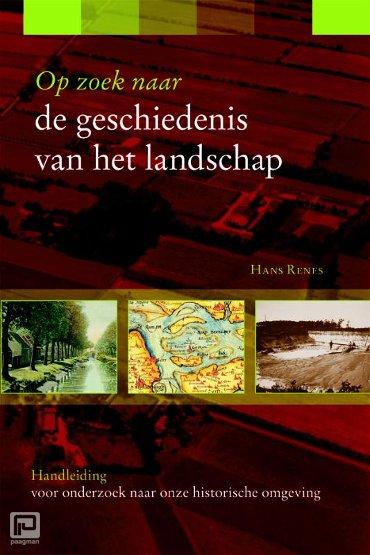 Op zoek naar de geschiedenis van het landschap - Zoekreeks