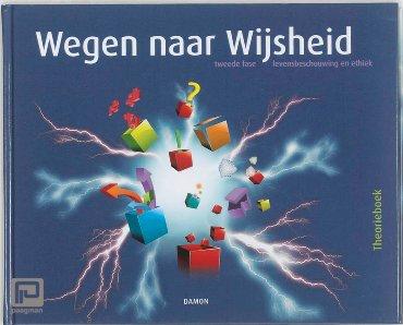 Wegen naar Wijsheid 4A / 2e fase levensbeschouwing / Theorieboek