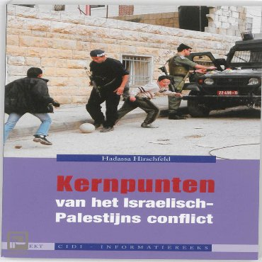 Kernpunten van het Israelische-Palastijs conflict - CIDI-INFORMATIEREEKS