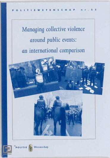 Managing collective violence around public events: an international comparison - Politiewetenschap