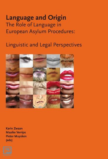 Language and Origin: The Role of Language in European Asylum Procedures: Linguistic and legal Perspectives