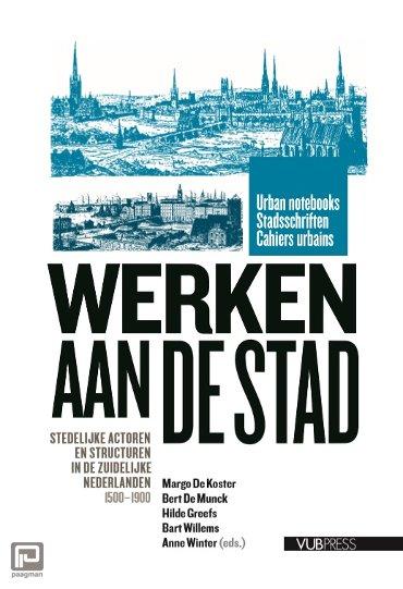 Werken aan de Stad - Urban Notebooks / Stadsschriften / Cahiers Urbains