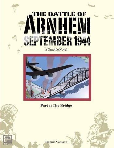 The Battle of Arnhem September 1944 / 1: The Bridge