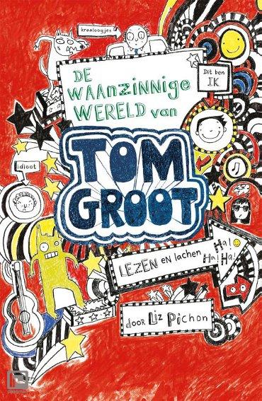 De waanzinnige wereld van Tom Groot - Tom Groot