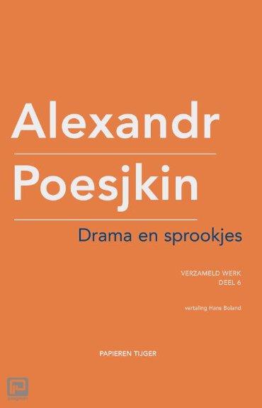 Drama en sprookjes - Verzameld werk Alexandr Poesjkin