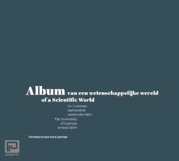 Album van een wetenschappelijke wereld / of a scientific world